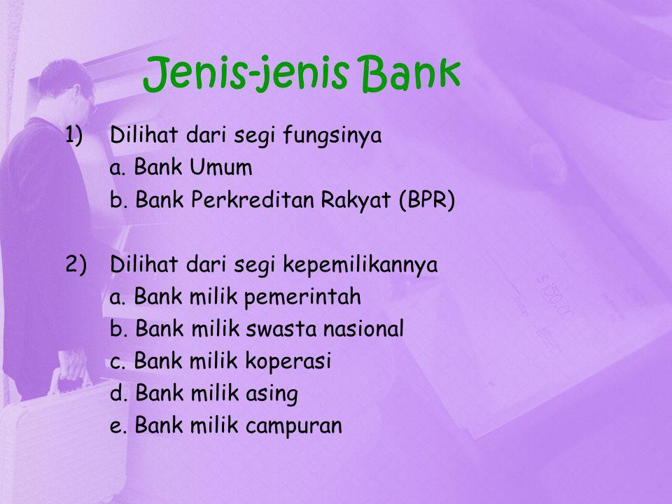 Jenis-jenis Bank Dilihat dari segi fungsinya a. Bank Umum