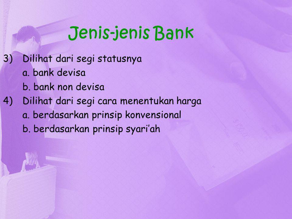 Jenis-jenis Bank Dilihat dari segi statusnya a. bank devisa