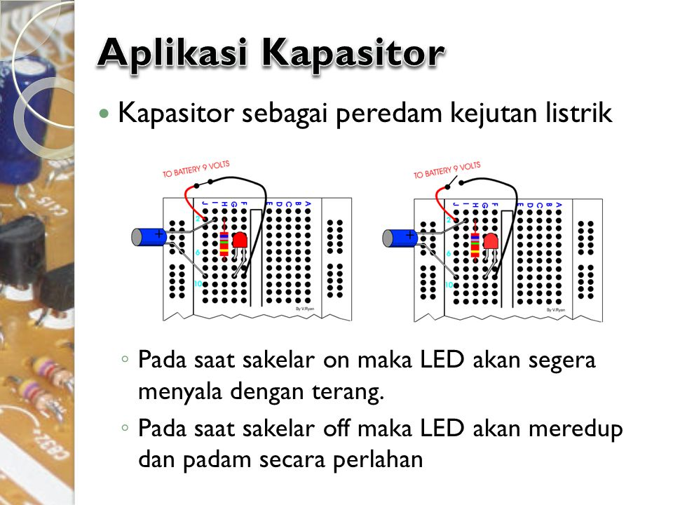 Aplikasi Kapasitor Kapasitor sebagai peredam kejutan listrik
