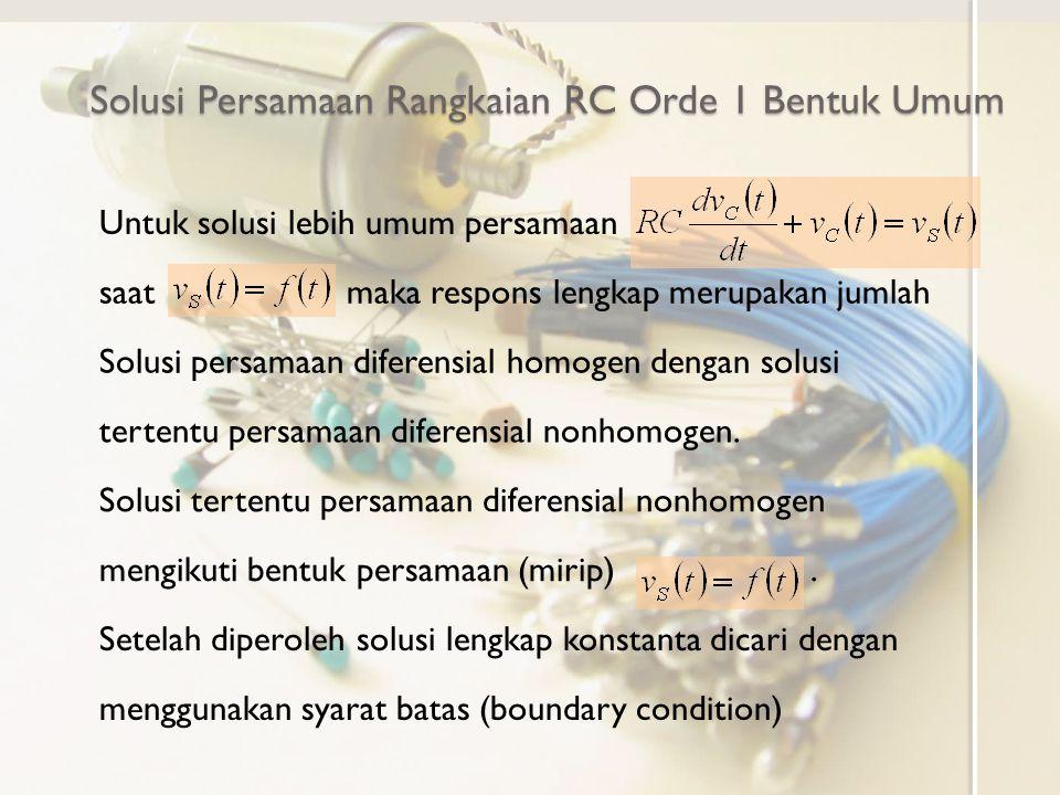 Solusi Persamaan Rangkaian RC Orde 1 Bentuk Umum