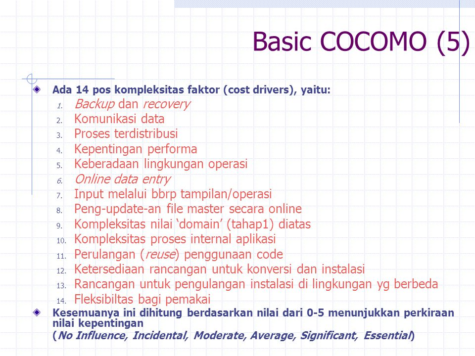 Basic COCOMO (5) Backup dan recovery Komunikasi data