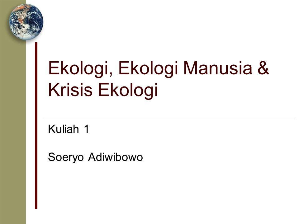 Ekologi, Ekologi Manusia & Krisis Ekologi