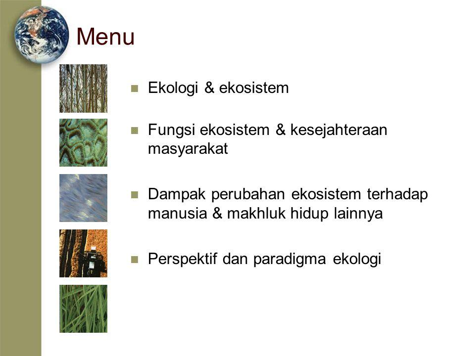 Menu Ekologi & ekosistem Fungsi ekosistem & kesejahteraan masyarakat