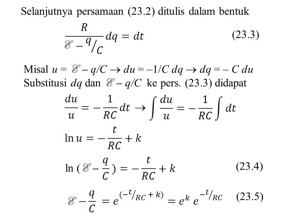 Selanjutnya persamaan (23.2) ditulis dalam bentuk