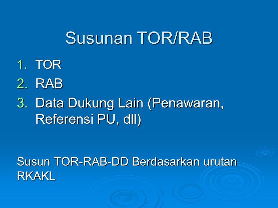 Susunan TOR/RAB RAB Data Dukung Lain (Penawaran, Referensi PU, dll)