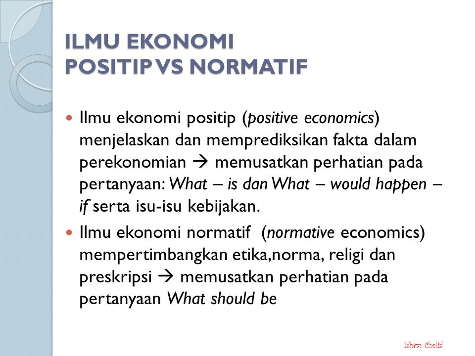 ILMU EKONOMI POSITIP VS NORMATIF