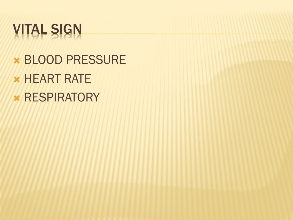 VITAL SIGN BLOOD PRESSURE HEART RATE RESPIRATORY