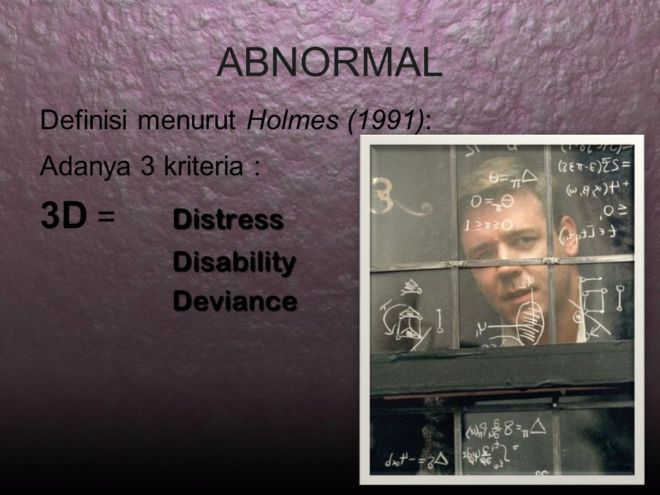 ABNORMAL 3D = Distress Definisi menurut Holmes (1991):