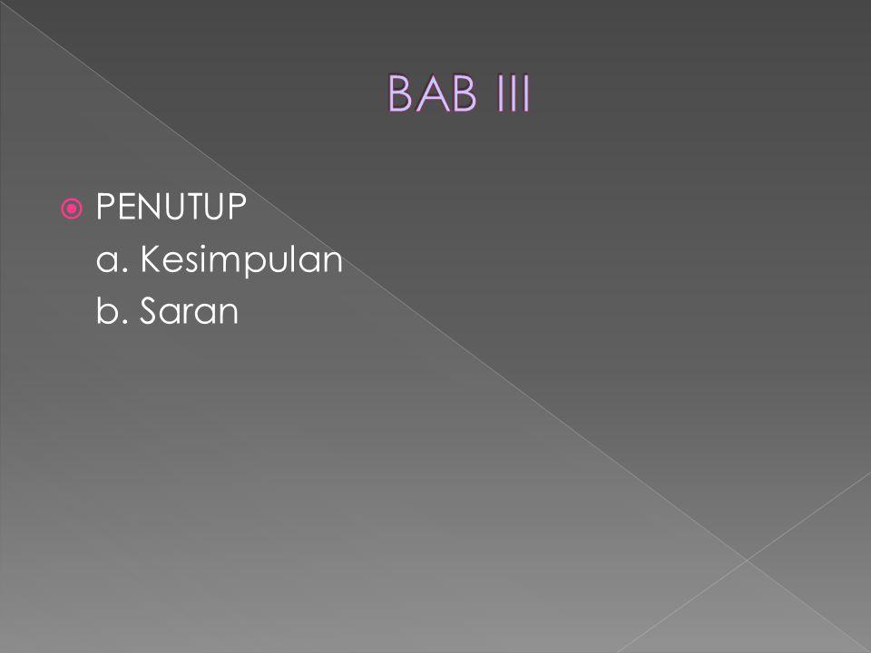 BAB III PENUTUP a. Kesimpulan b. Saran