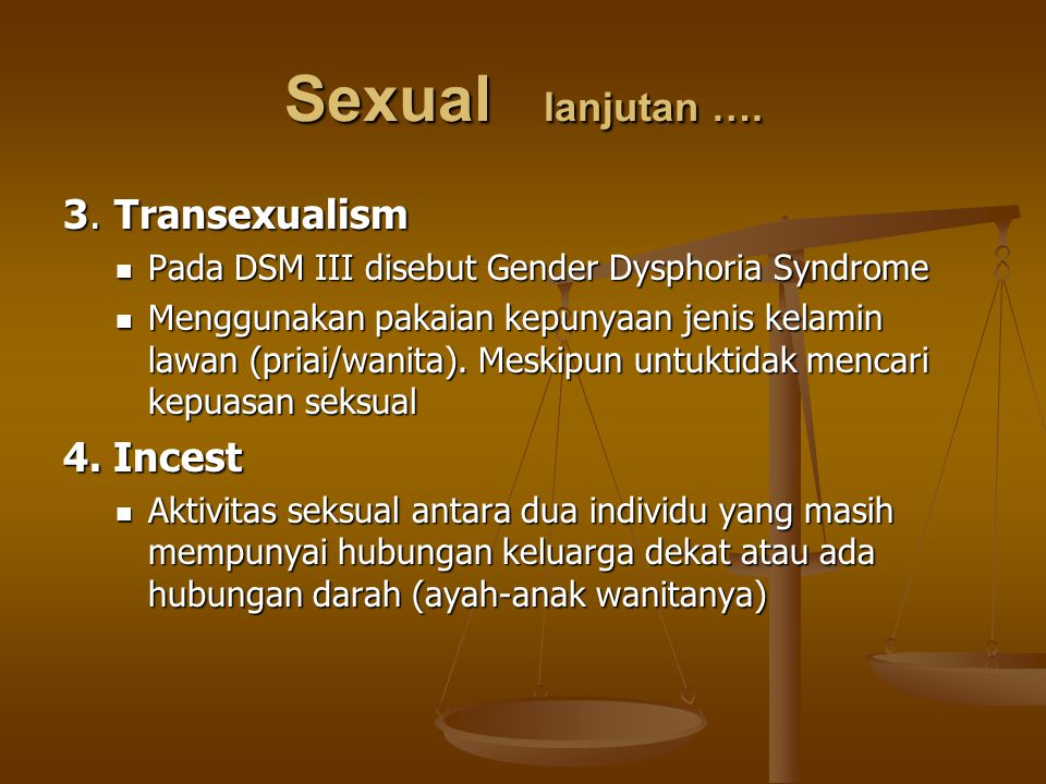 Sexual lanjutan …. 3. Transexualism 4. Incest