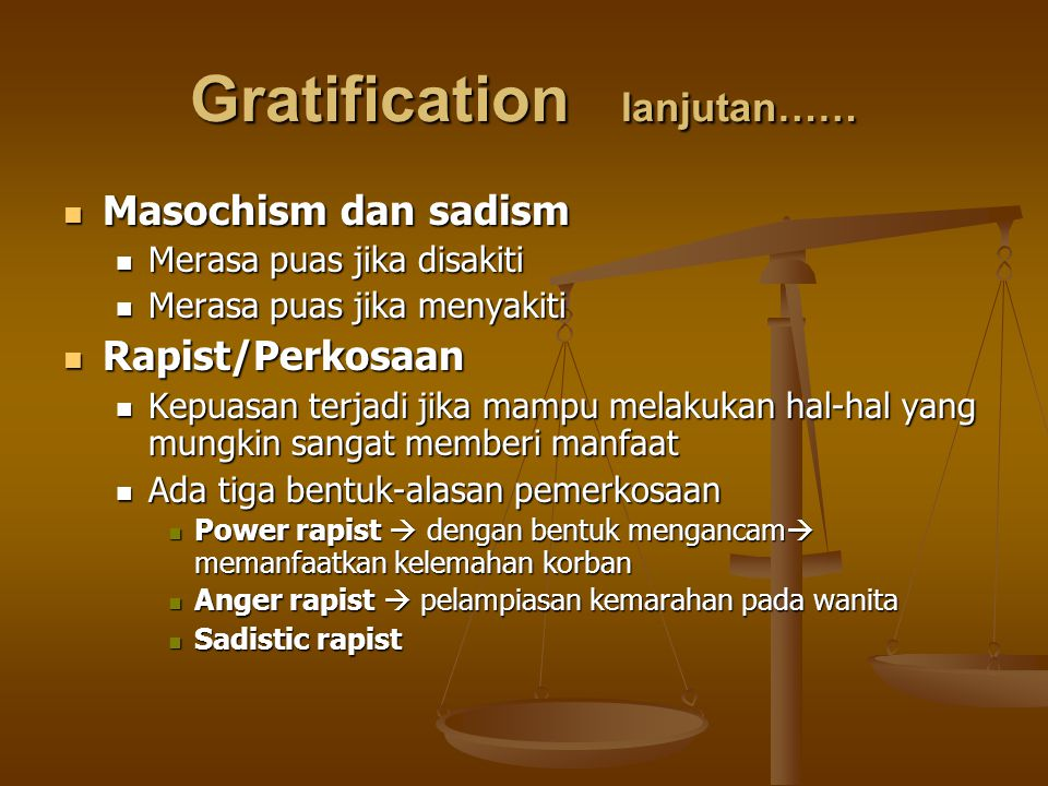 Gratification lanjutan……