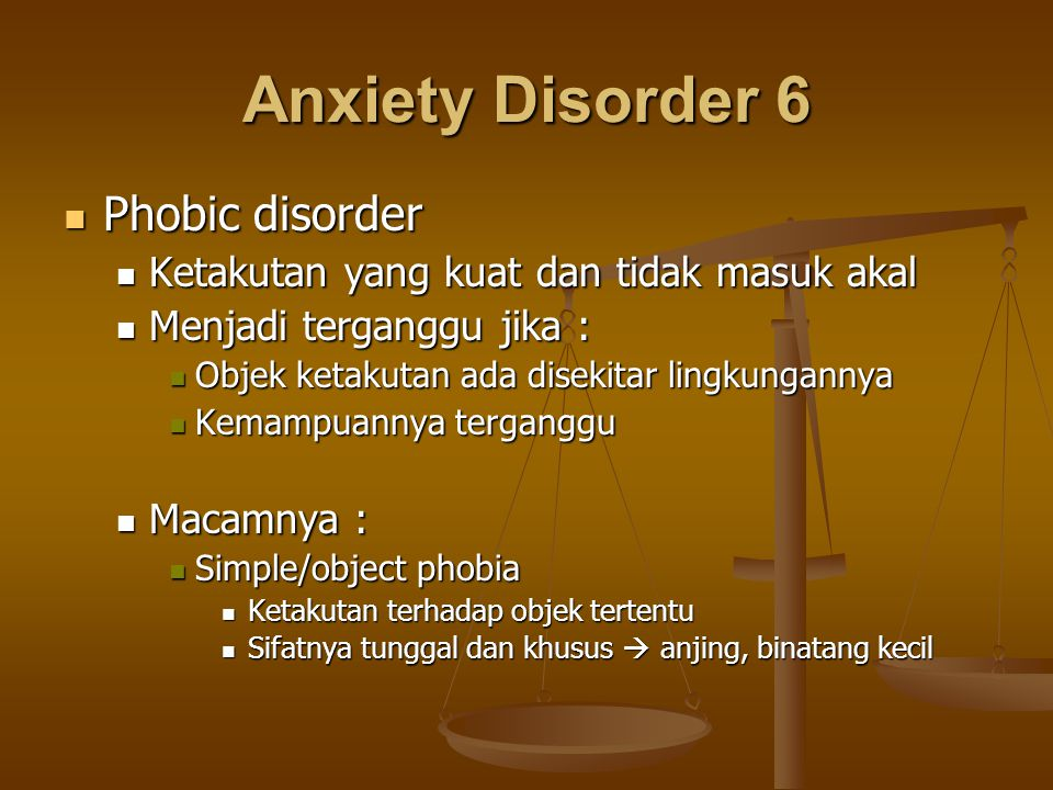 Anxiety Disorder 6 Phobic disorder