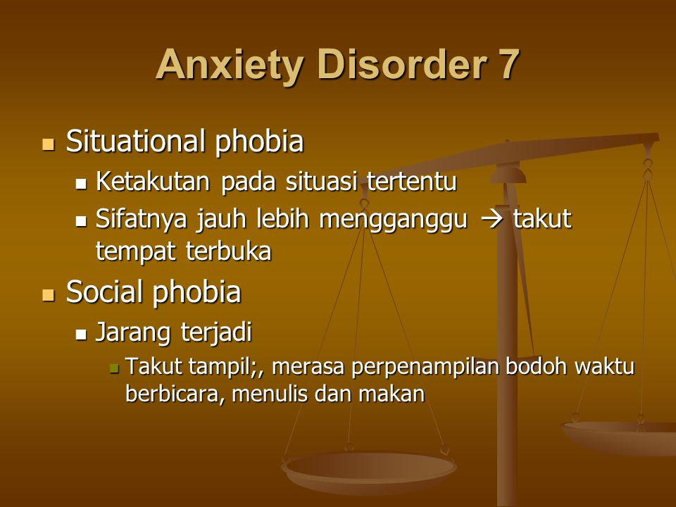 Anxiety Disorder 7 Situational phobia Social phobia