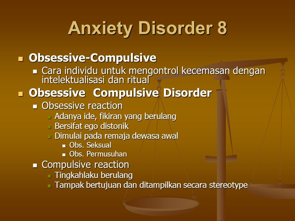 Anxiety Disorder 8 Obsessive-Compulsive Obsessive Compulsive Disorder