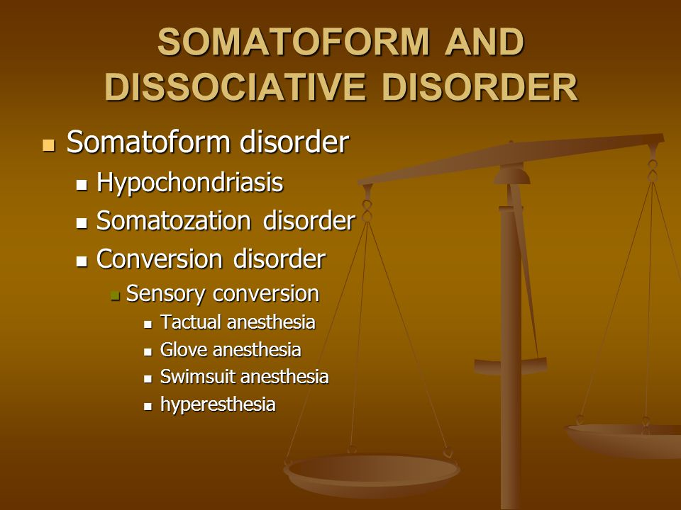 SOMATOFORM AND DISSOCIATIVE DISORDER