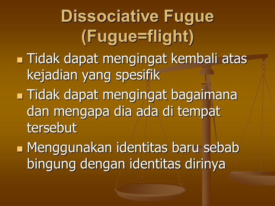 Dissociative Fugue (Fugue=flight)