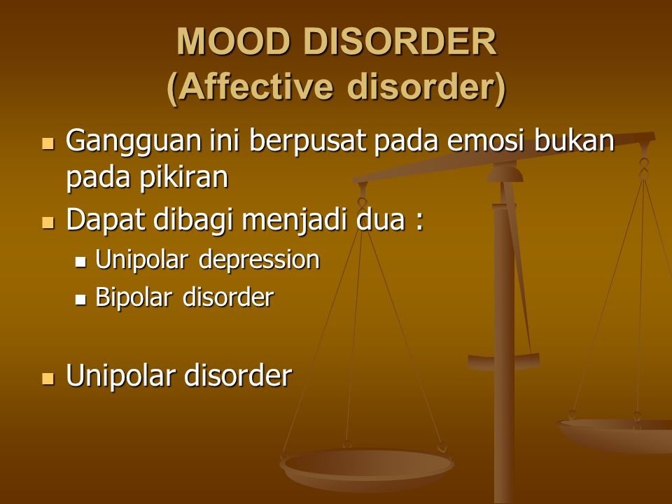MOOD DISORDER (Affective disorder)