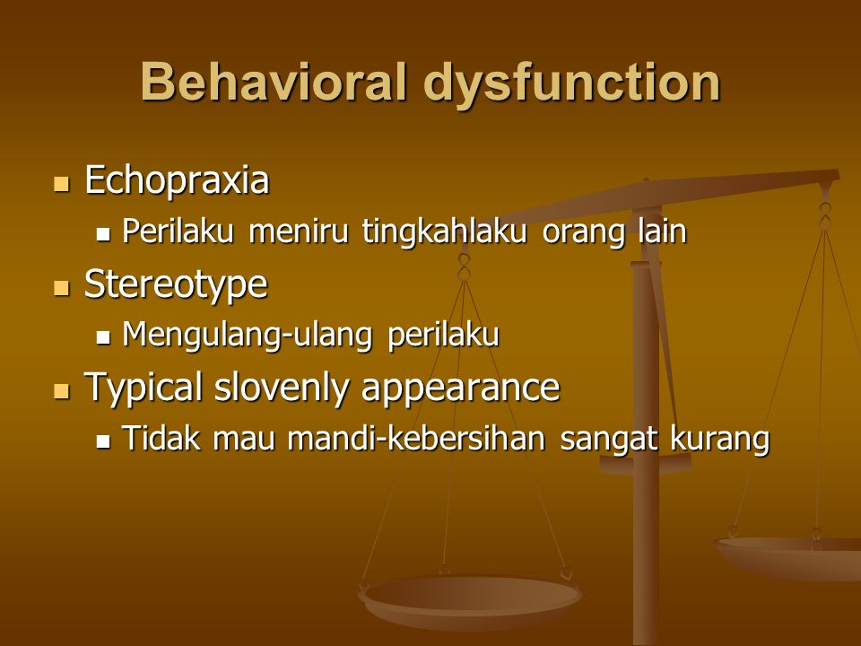 Behavioral dysfunction