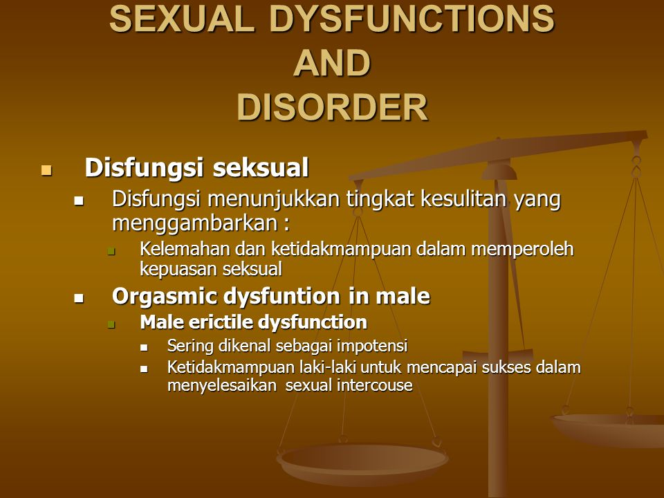 SEXUAL DYSFUNCTIONS AND DISORDER