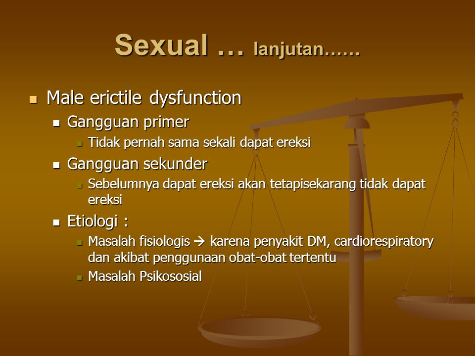 Sexual … lanjutan…… Male erictile dysfunction Gangguan primer