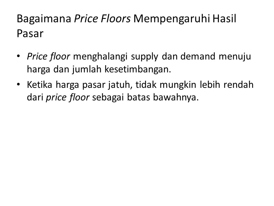 Bagaimana Price Floors Mempengaruhi Hasil Pasar