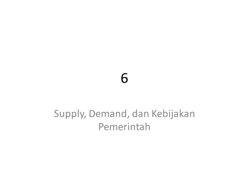Supply, Demand, dan Kebijakan Pemerintah