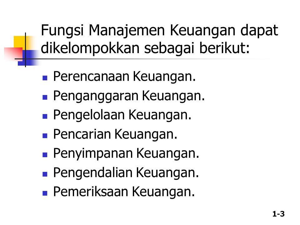 Fungsi Manajemen Keuangan dapat dikelompokkan sebagai berikut: