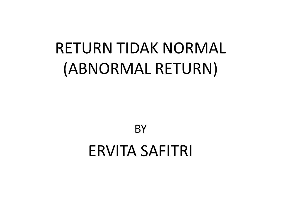 RETURN TIDAK NORMAL (ABNORMAL RETURN)