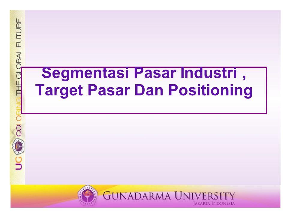 Segmentasi Pasar Industri , Target Pasar Dan Positioning