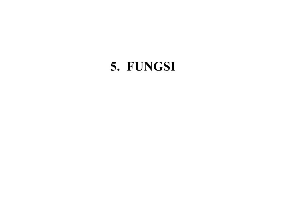 5. FUNGSI