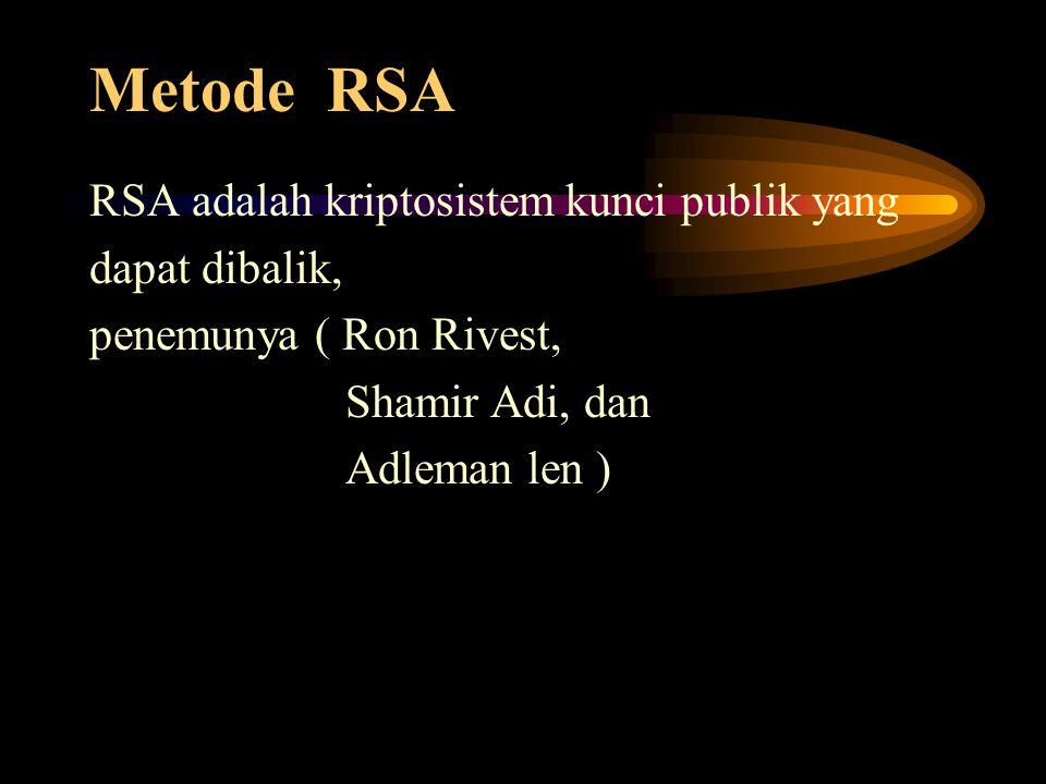 Metode RSA RSA adalah kriptosistem kunci publik yang dapat dibalik,