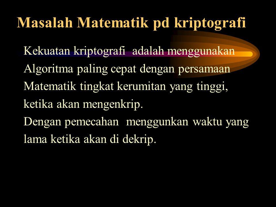 Masalah Matematik pd kriptografi