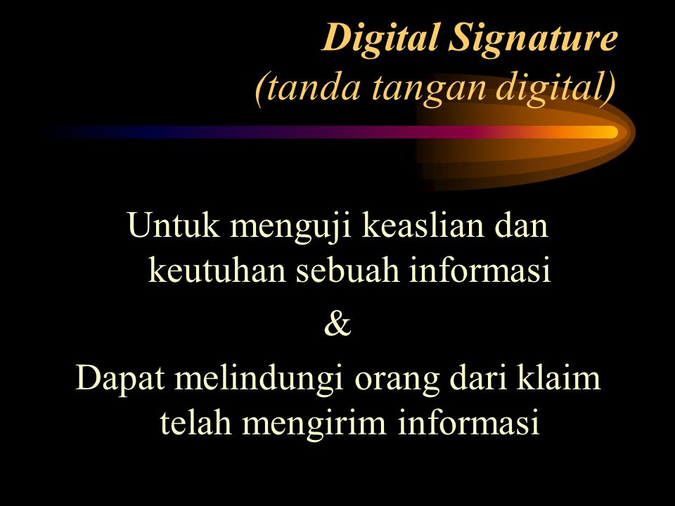 Digital Signature (tanda tangan digital)