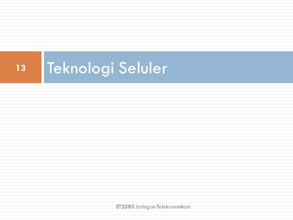 Teknologi Seluler ET2080 Jaringan Telekomunikasi