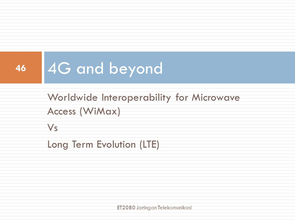 4G and beyond Worldwide Interoperability for Microwave Access (WiMax)