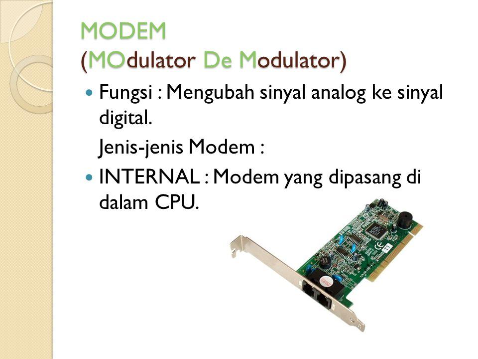 MODEM (MOdulator De Modulator)
