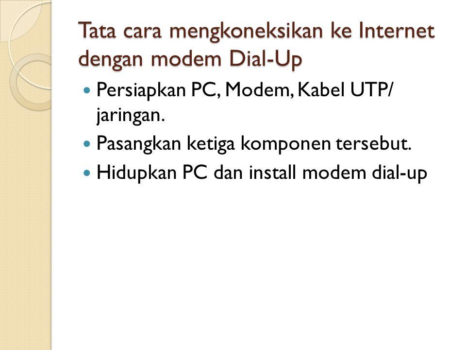 Tata cara mengkoneksikan ke Internet dengan modem Dial-Up
