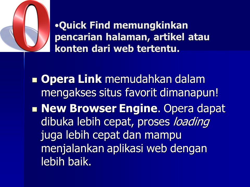 Opera Link memudahkan dalam mengakses situs favorit dimanapun!