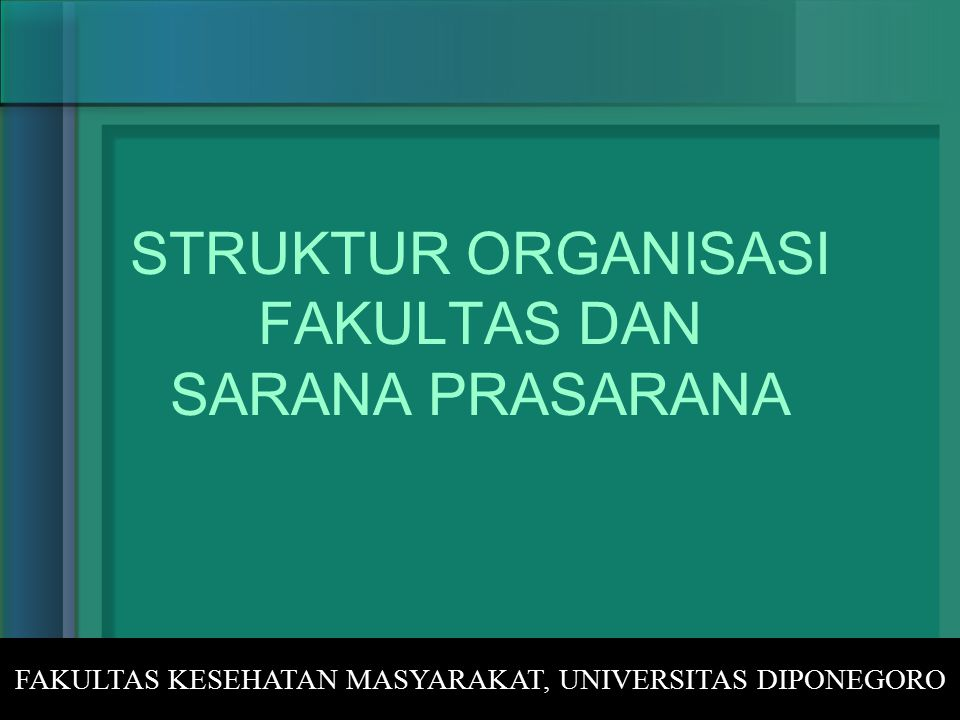 STRUKTUR ORGANISASI FAKULTAS DAN SARANA PRASARANA