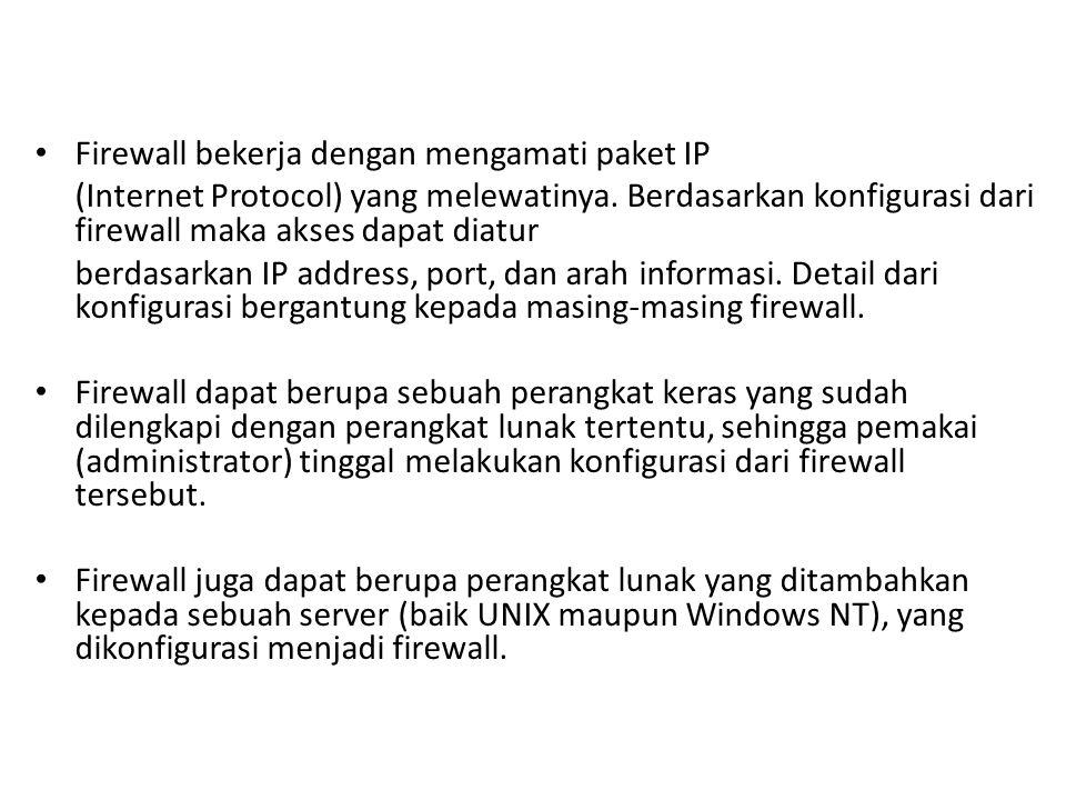 Firewall bekerja dengan mengamati paket IP