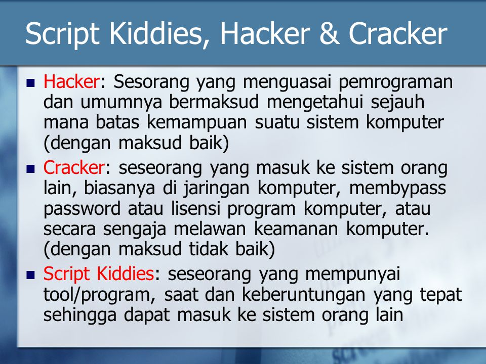 Script Kiddies, Hacker & Cracker