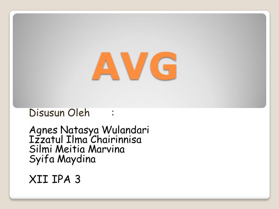 AVG XII IPA 3 Disusun Oleh : Agnes Natasya Wulandari