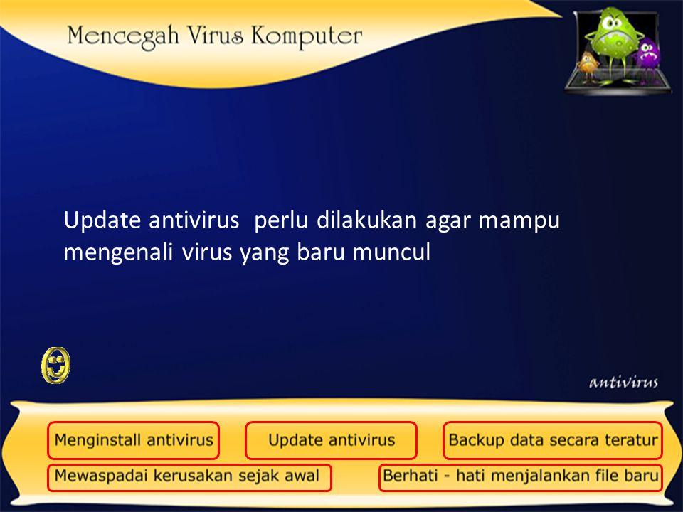 Update antivirus perlu dilakukan agar mampu mengenali virus yang baru muncul