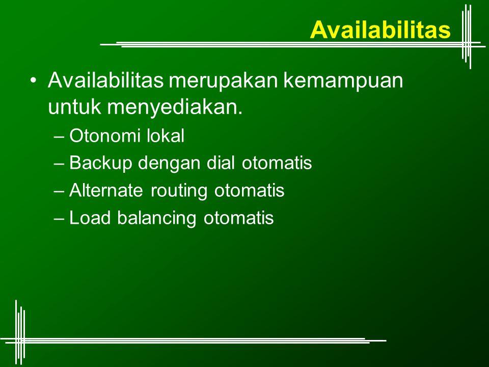 Availabilitas Availabilitas merupakan kemampuan untuk menyediakan.