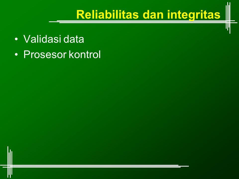 Reliabilitas dan integritas