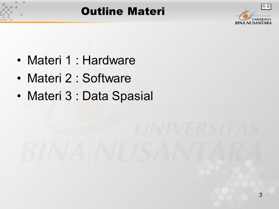 Materi 1 : Hardware Materi 2 : Software Materi 3 : Data Spasial
