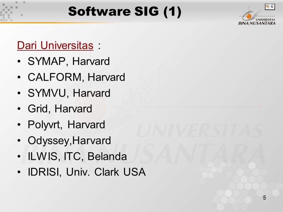Software SIG (1) Dari Universitas : SYMAP, Harvard CALFORM, Harvard