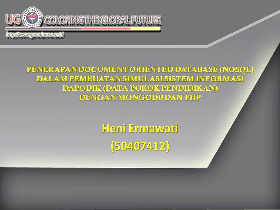 PENERAPAN DOCUMENT ORIENTED DATABASE (NOSQL) DALAM PEMBUATAN SIMULASI SISTEM INFORMASI DAPODIK (DATA POKOK PENDIDIKAN) DENGAN MONGODB DAN PHP