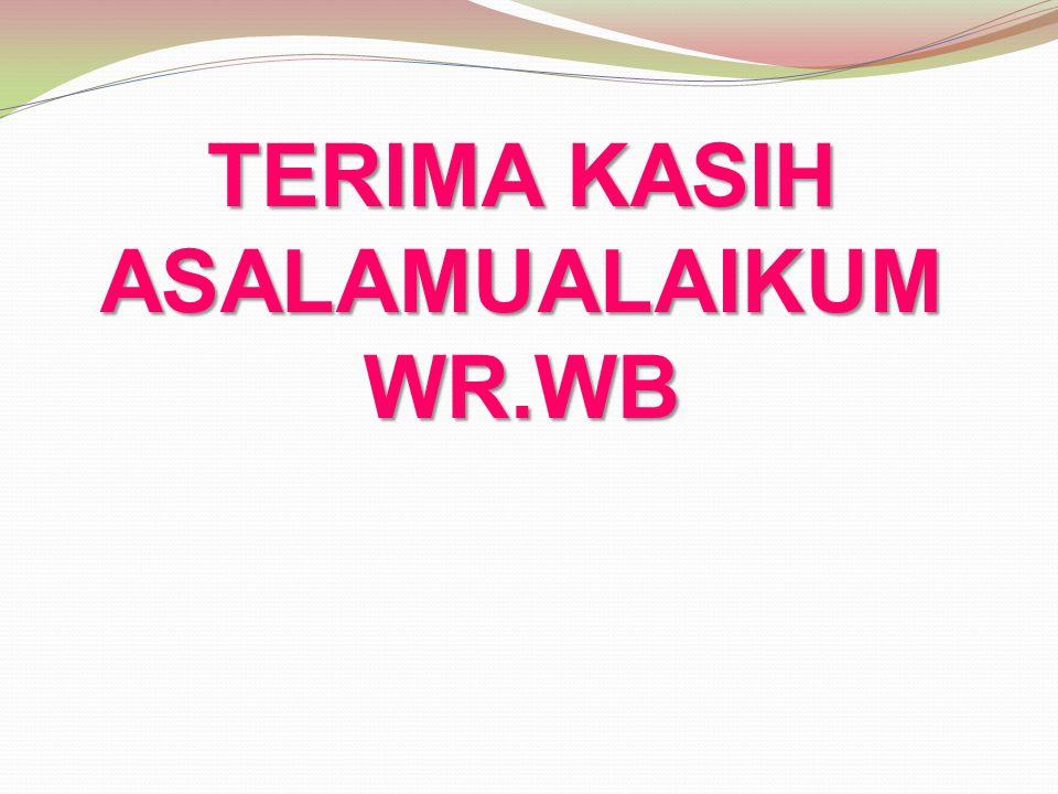 TERIMA KASIH ASALAMUALAIKUM WR.WB