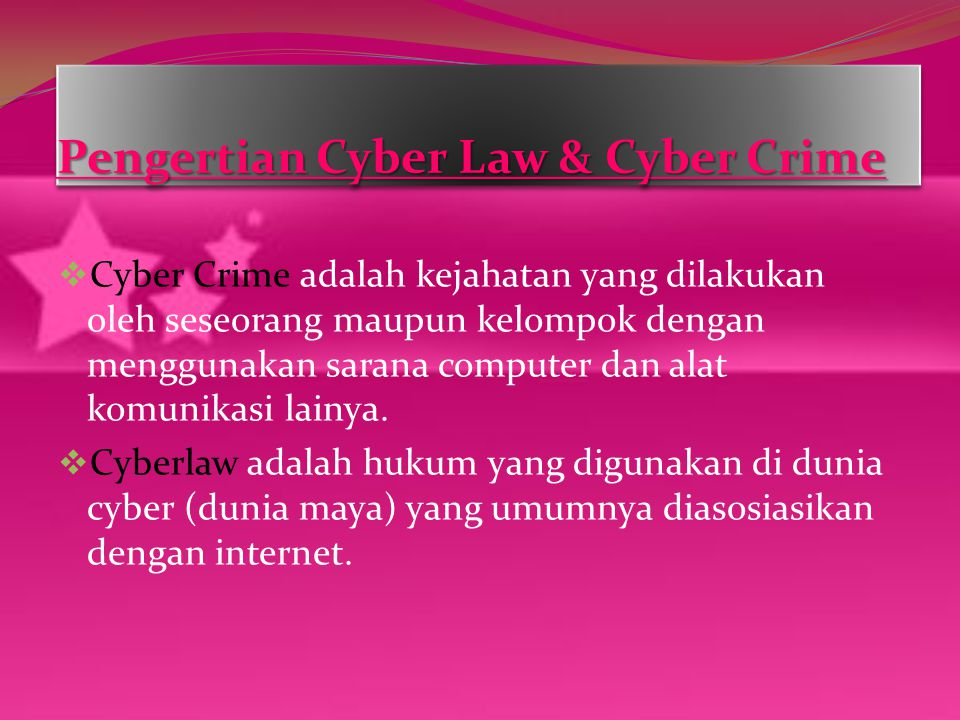 Pengertian Cyber Law & Cyber Crime